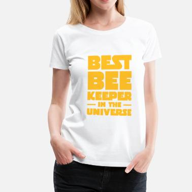 Queen Of The Universe Best BeeKeeper In The Universe - Women's Premium T-Shirt