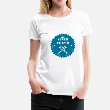 Chiropractic Physiotherapy Physio Krankengymnast Kiné Doctor - Women's Premium T-Shirt