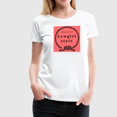 cow-girl style - T-shirt Premium Femme