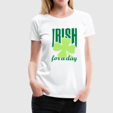 Irish for a day - Dame premium T-shirt