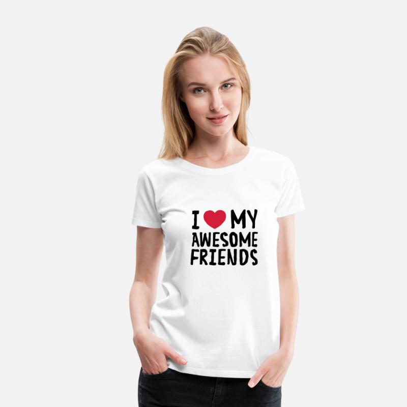 Bff T-Shirts - I Love (Heart) My Awesome Friends - Women's Premium T-Shirt white