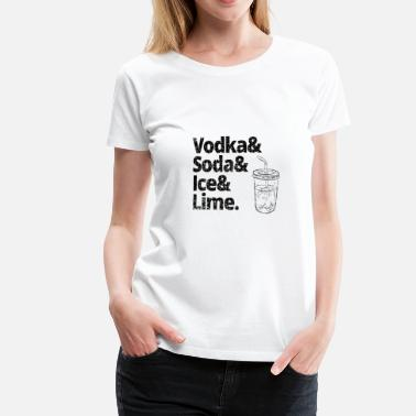 Swagalicious VODKA SODA ICE LIME PARTY SQUAD FAN T-SHIRT TEE - Dame premium T-shirt