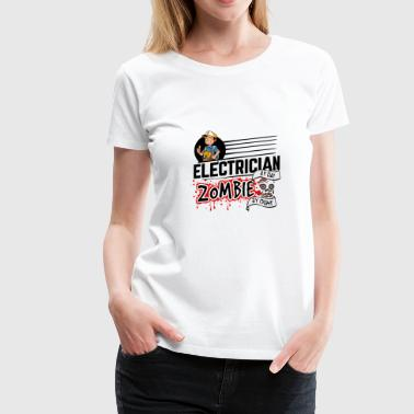 Proud Electrician - Zombie by night - Women's Premium T-Shirt