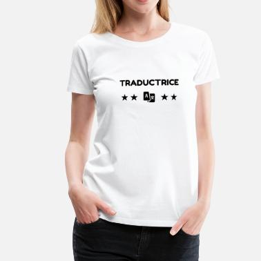 Traduction traducteur / traduction / traductrice / traduire - T-shirt Premium Femme