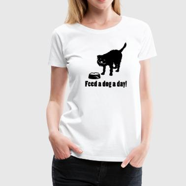 Fressnapf Feed A Dog! - Frauen Premium T-Shirt