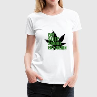 Stoned Cannabis Eat Sleep Smoke Eat Again Cannabis - Women's Premium T-Shirt