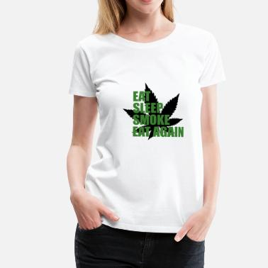 Hasch Eat Sleep Smoke Eat Again Cannabis - Frauen Premium T-Shirt