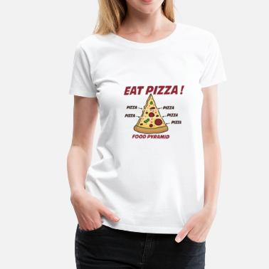 And Eat Pizza EAT PIZZA! - Women's Premium T-Shirt