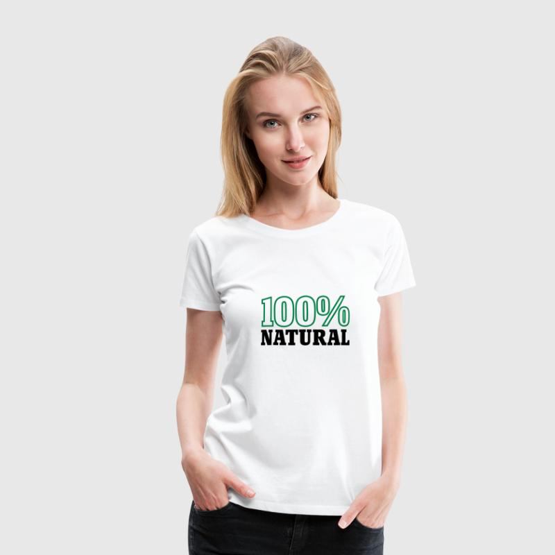 100% Natural - Frauen Premium T-Shirt