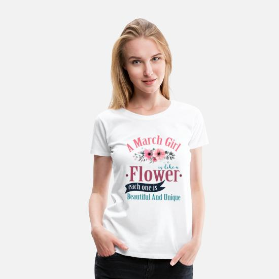 March T-Shirts - A March Girl Like A Flowers - Women's Premium T-Shirt white