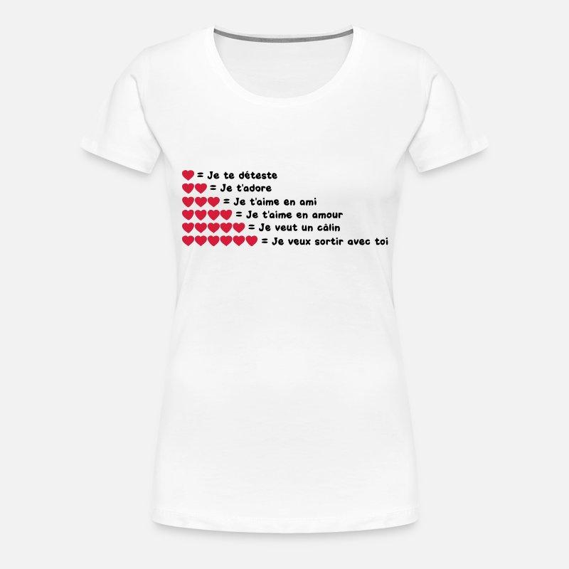 d2d9ebf1809ca declaration amour deteste aime calin sortir avec toi T-shirt premium Femme    Spreadshirt