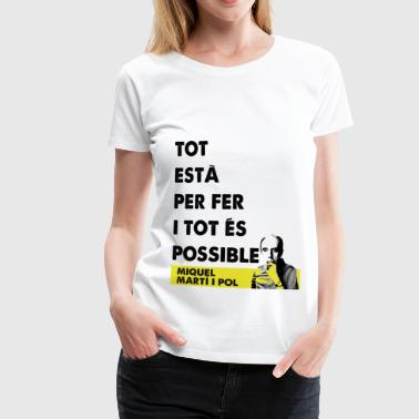 Marti i Pol - Tot és possible - Camiseta premium mujer
