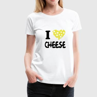 i love cheese - Frauen Premium T-Shirt