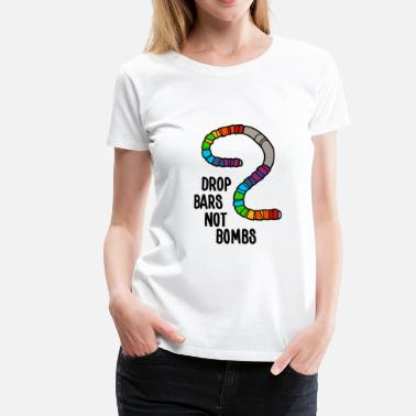 Drop Bars Not Bombs - Women's Premium T-Shirt