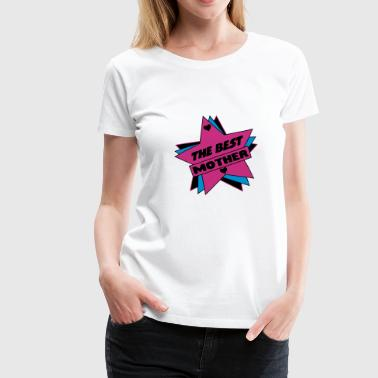 The best mother - Women's Premium T-Shirt