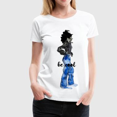 Outlet be cool illustration - Women's Premium T-Shirt