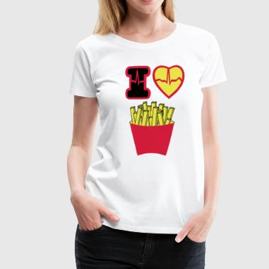 French Fries i love french fries - Women's Premium T-Shirt