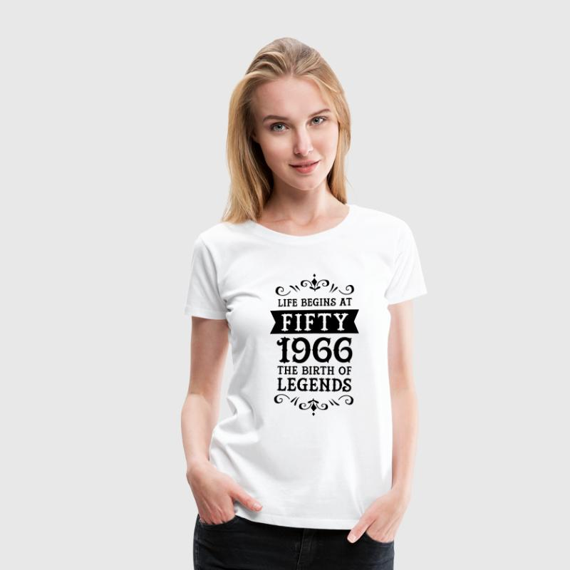 Life Begins At Fifty - 1966 The Birth Of Legends - Women's Premium T-Shirt