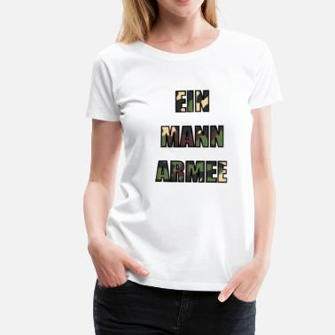 Army Man One man army - Women's Premium T-Shirt