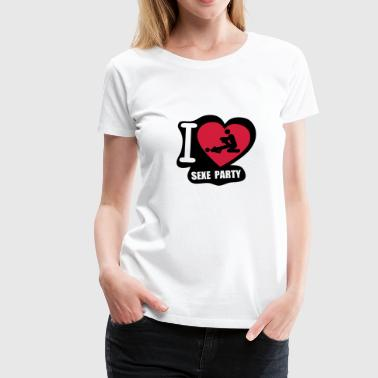 i love sexe party - T-shirt Premium Femme