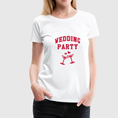 Wedding Wedding Party - Dame premium T-shirt