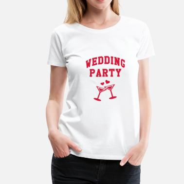 Wedding Wedding Party - Premium T-shirt dame