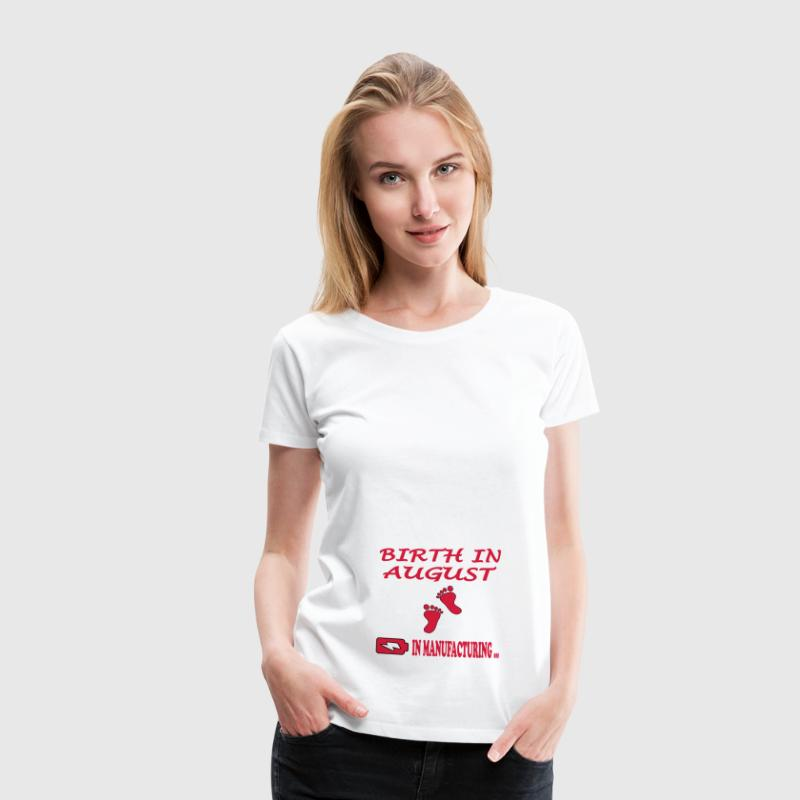 Birth in august - Women's Premium T-Shirt