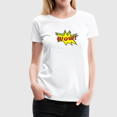 wow - Frauen Premium T-Shirt