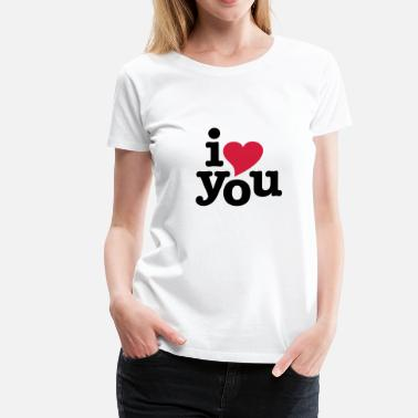I Love You i love you - i heart you - Frauen Premium T-Shirt