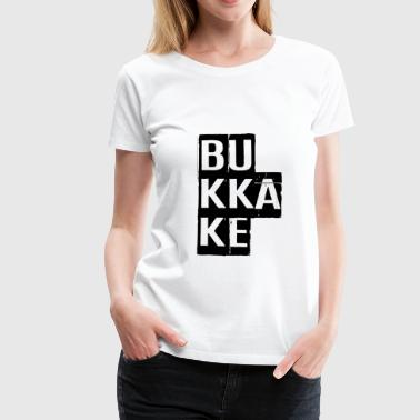 Cum Slut Bukkake, Provocative, Porn, Dirty, Sex,  NSFW - Women's Premium T-Shirt