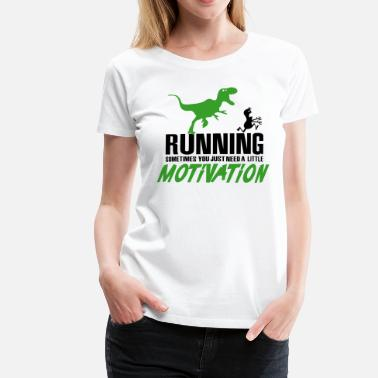 Lustige Laufshirts Running - Sometimes you just need a motivation - Frauen Premium T-Shirt