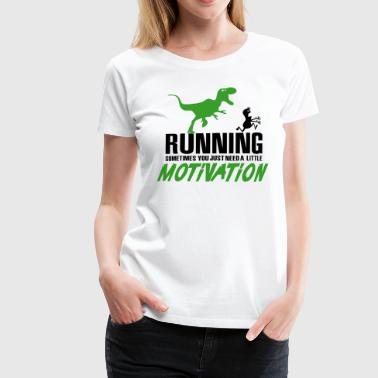 Running - Sometimes you just need a motivation - Women's Premium T-Shirt