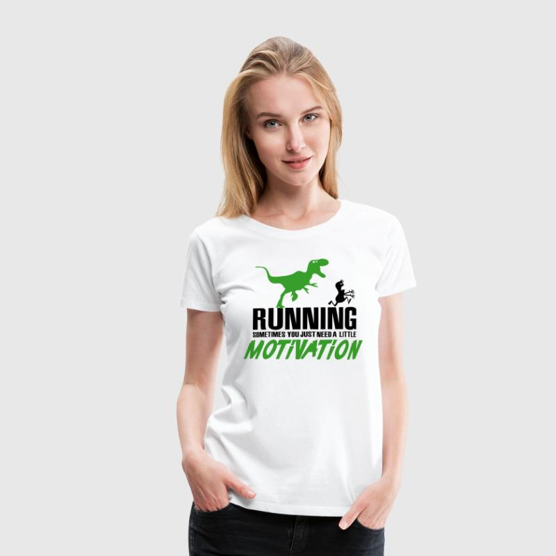 Running - Sometimes you just need a motivation - Camiseta premium mujer