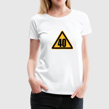 Warning 40 | Achtung 40 - Women's Premium T-Shirt