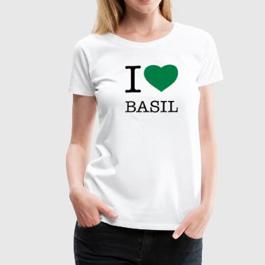 I LOVE BASIL - Women's Premium T-Shirt