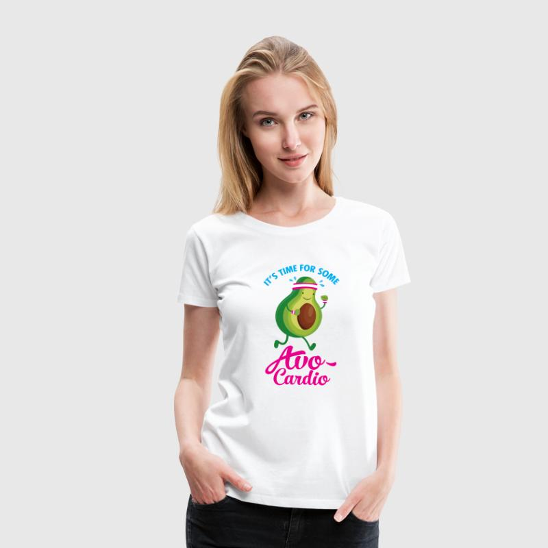 It\'s Time For Some Avo Cardio - Frauen Premium T-Shirt