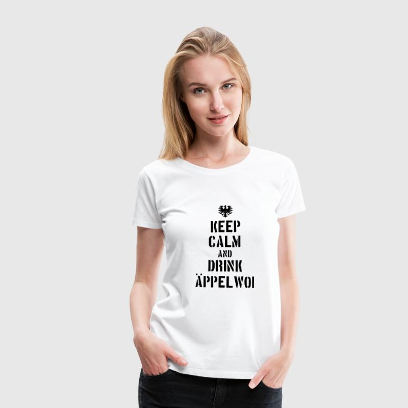 Keep Calm an drink Äppelwoi  - Frauen Premium T-Shirt