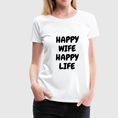 Ka7w108 Nice Child Funny Comic Laugh Design Gift Joke Fun Cool Vintage Celebration Christmas Happy wife happy life - Humor - Funny - Joke - Women's Premium T-Shirt