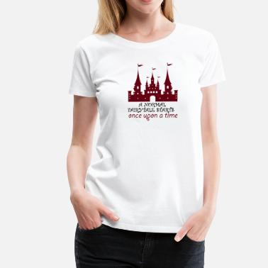Tim Fairytale: A Normal Fairytale Starts Once Upon A Tim - Women's Premium T-Shirt