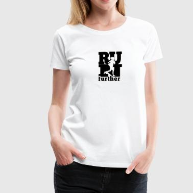 Run further - Women's Premium T-Shirt