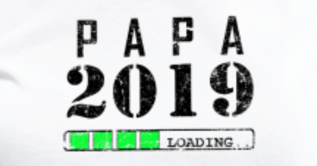 Papa 2019 Loading Überraschung von | Spreadshirt