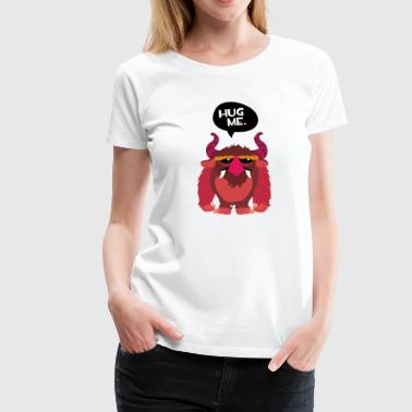 Hug me Monster - Women's Premium T-Shirt