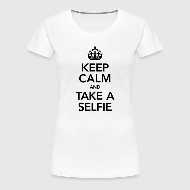 Keep Calm And Take A Selfie - Women's Premium T-Shirt