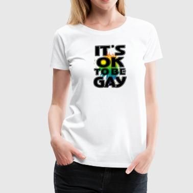 Gay Symbol Gay t shirts it is ok to be gay - Women's Premium T-Shirt
