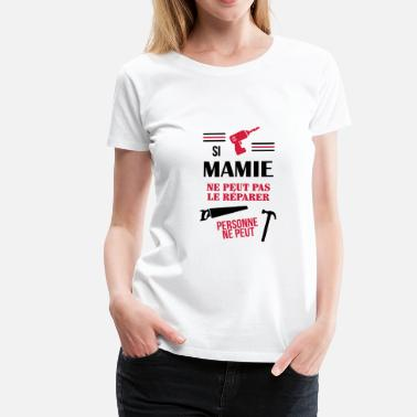 Grand Parents Mamie Mamy Grand-Mère Grand Mere Grands Parents - Women's Premium T-Shirt