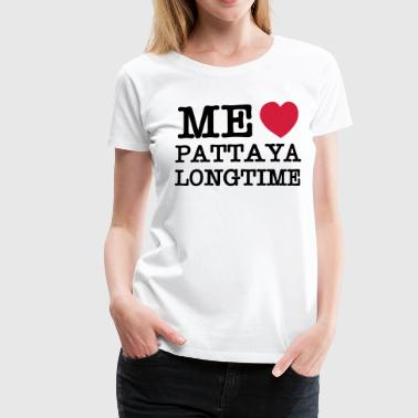 ME LOVE PATTAYA LONGTIME - Women's Premium T-Shirt