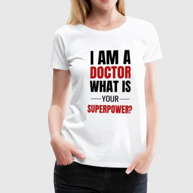 Funny Doctor Doctor Doctor Medic Gift - Funny and Cool - Women's Premium T-Shirt