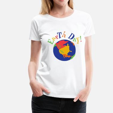 Earth Day 2017 Earth Day - Women's Premium T-Shirt