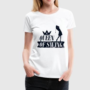 Queen of Golf Swing - golfeur lustik - T-shirt Premium Femme