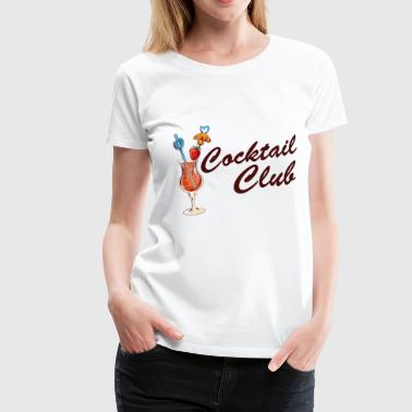 Cocktail Club - Friends Shirt Leuk drinkshirt - Vrouwen Premium T-shirt